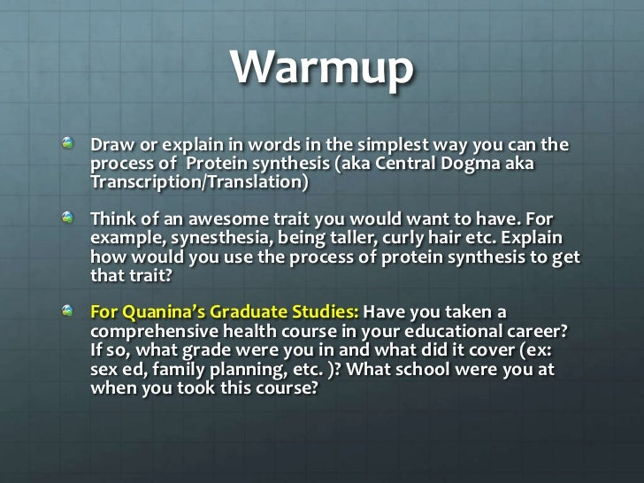 WarmupDraw or explain in words in the simplest way you can theprocess of Protein synthesis (aka Central Dogma akaTranscrip...