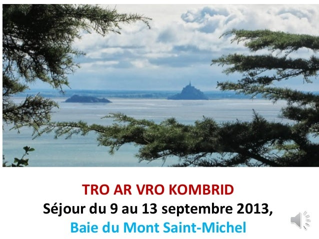 TRO AR VRO KOMBRID Séjour du 9 au 13 septembre 2013, Baie du Mont Saint-Michel