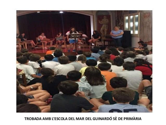 TROBADA AMB L'ESCOLA DEL MAR DEL GUINARDÓ 5È DE PRIMÀRIA