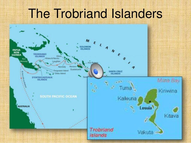 trobriand islanders The trobriand islands are a 450-square-kilometre (174-square-mile) archipelago  of coral atolls off the east coast of new guinea they are part of the nation of.