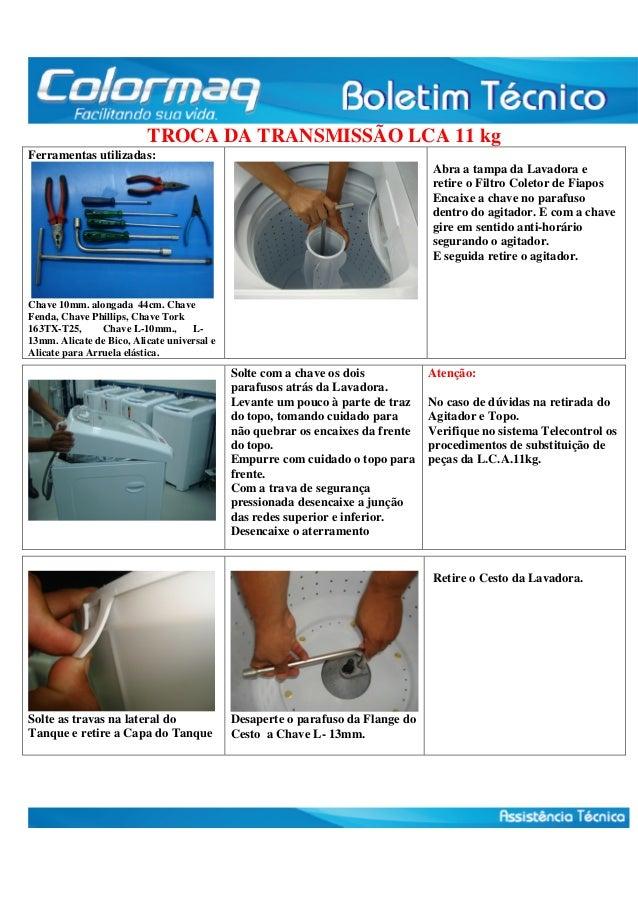 TROCA DA TRANSMISSÃO LCA 11 kg  Ferramentas utilizadas:  Chave 10mm. alongada 44cm. Chave  Fenda, Chave Phillips, Chave To...
