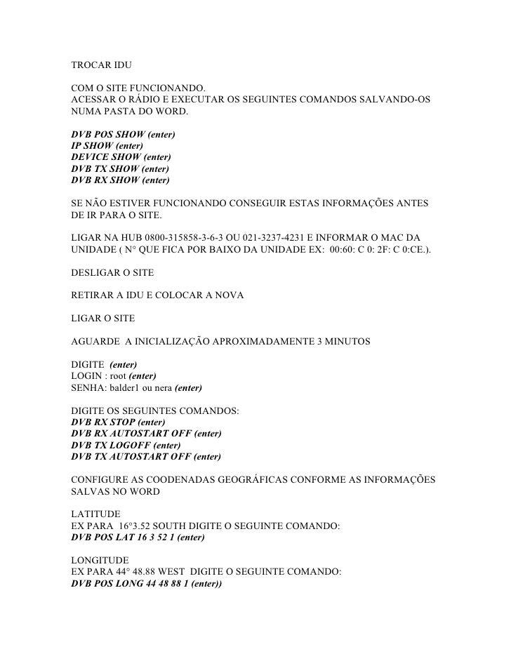 TROCAR IDU  COM O SITE FUNCIONANDO. ACESSAR O RÁDIO E EXECUTAR OS SEGUINTES COMANDOS SALVANDO-OS NUMA PASTA DO WORD.  DVB ...