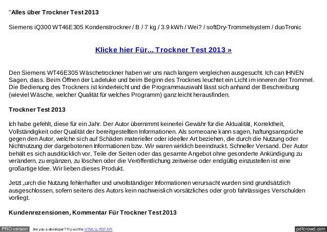 """""""Alles über Trockner Test 2013  Siemens iQ300 WT46E305 Kondenstrockner / B / 7 kg / 3.9 kWh / Wei? / softDry-Trommelsystem..."""