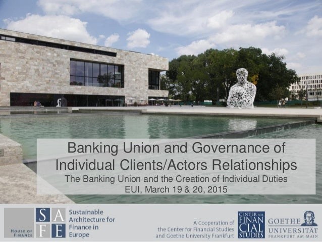 Banking Union and Governance of Individual Clients/Actors Relationships The Banking Union and the Creation of Individual D...