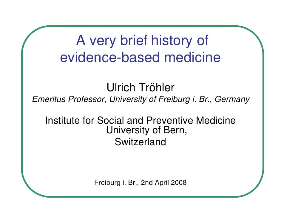A very short history of Evidence Based Medicine (EBM) with a special …