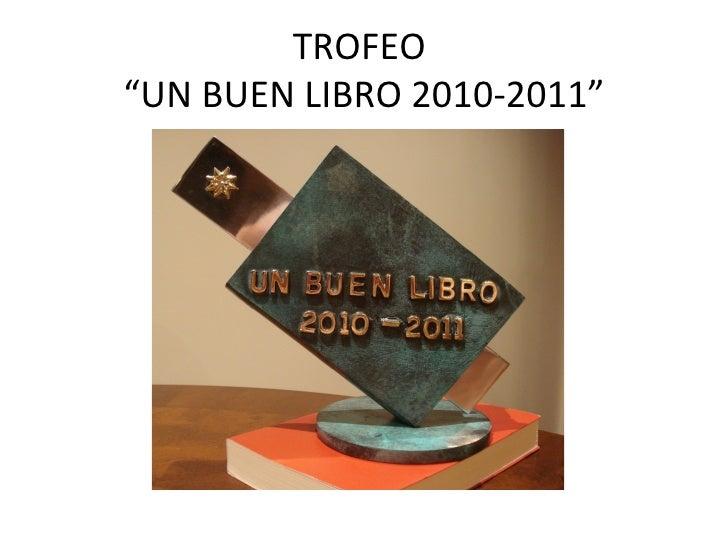 """TROFEO""""UN BUEN LIBRO 2010-2011"""""""