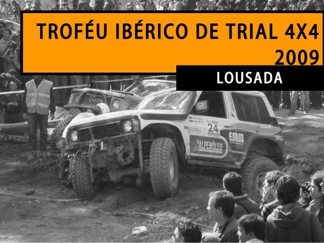 TROFÉU IBÉRICO DE TRIAL 4X4 2009 LOUSADA