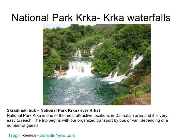 National Park Krka- Krka waterfallsSkradinski buk – National Park Krka (river Krka)National Park Krka is one of the most a...