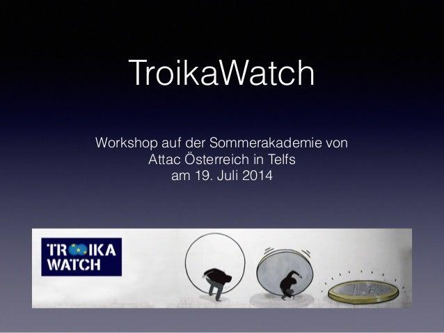 TroikaWatch Workshop auf der Sommerakademie von Attac Österreich in Telfs am 19. Juli 2014