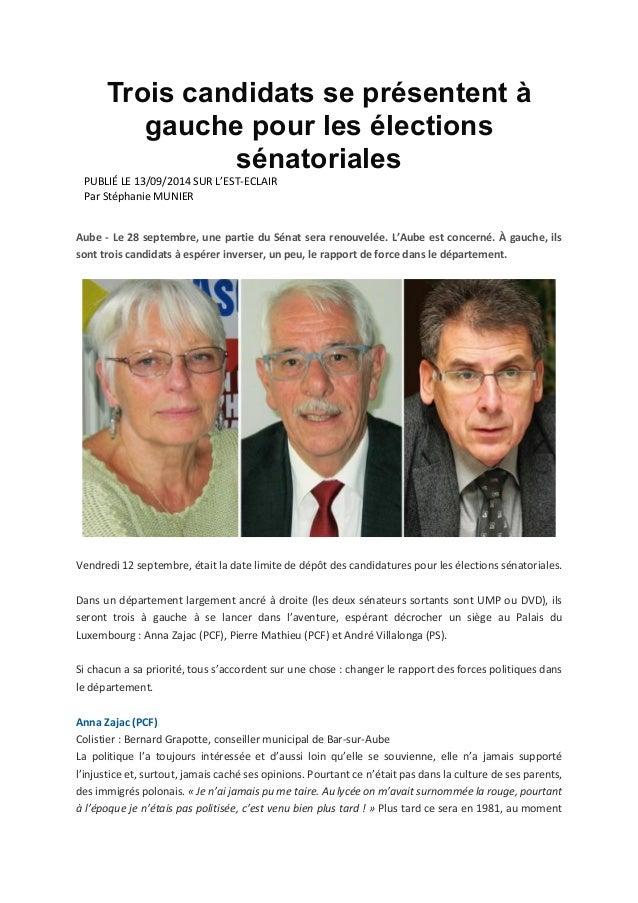 Trois candidats se présentent à gauche pour les élections sénatoriales  PUBLIÉ LE 13/09/2014 SUR L'EST-ECLAIR  Par Stéphan...