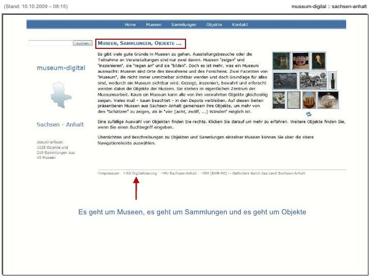 (Stand: 10.10.2009 – 08:15) Es geht um Museen, es geht um Sammlungen und es geht um Objekte [Beispiel: www.museum-digital....
