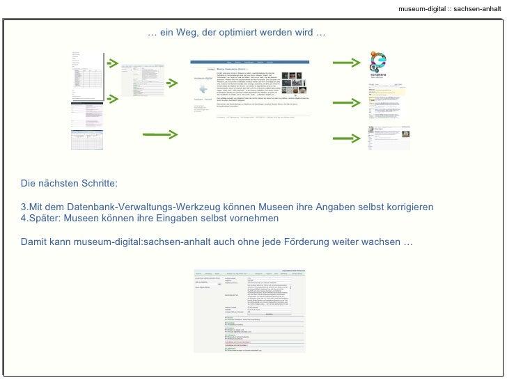…  ein Weg, der optimiert werden wird … <ul><li>Die nächsten Schritte: </li></ul><ul><li>Mit dem Datenbank-Verwaltungs-Wer...