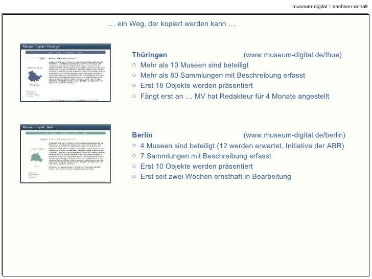 …  ein Weg, der kopiert werden kann … <ul><li>Thüringen ( www.museum-digital.de/thue ) </li></ul><ul><li>Mehr als 10 Musee...