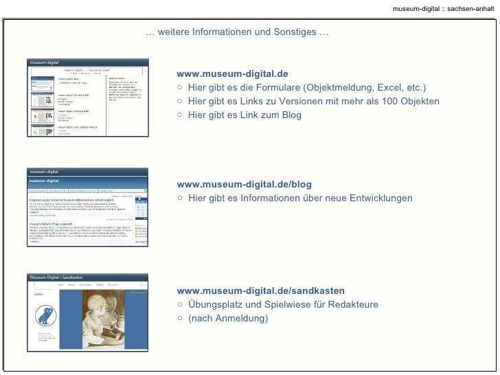 …  weitere Informationen und Sonstiges … <ul><li>www.museum-digital.de </li></ul><ul><li>Hier gibt es die Formulare (Objek...