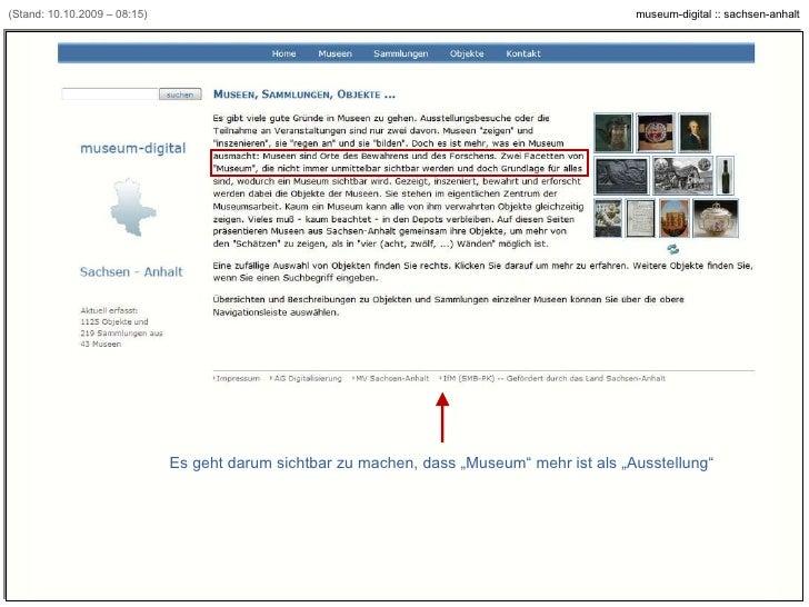 """(Stand: 10.10.2009 – 08:15) Es geht darum sichtbar zu machen, dass """"Museum"""" mehr ist als """"Ausstellung"""" [Beispiel: www.muse..."""