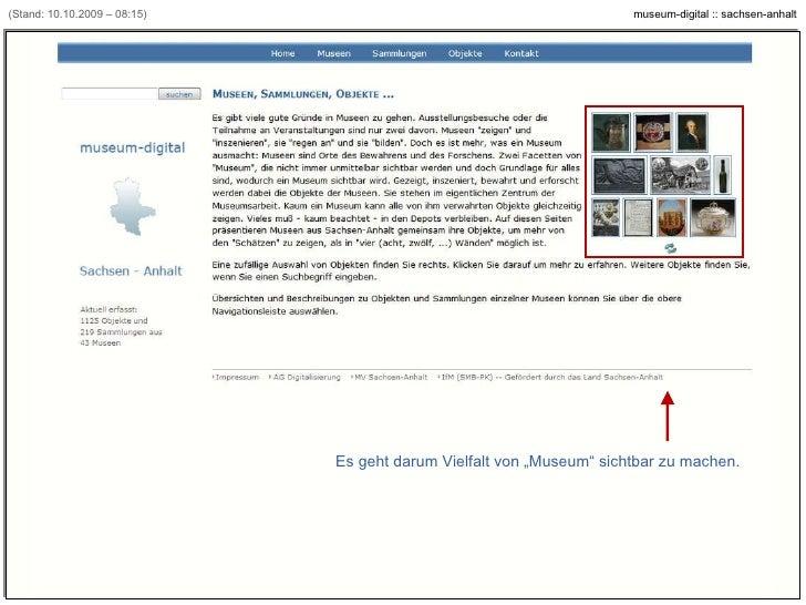 """(Stand: 10.10.2009 – 08:15) Es geht darum Vielfalt von """"Museum"""" sichtbar zu machen. [Beispiel: www.museum-digital.de/san]"""