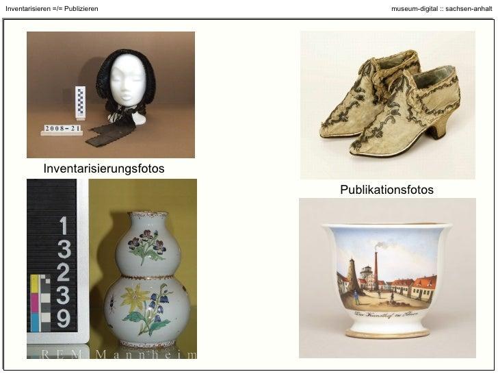 Inventarisierungsfotos Inventarisieren =/= Publizieren
