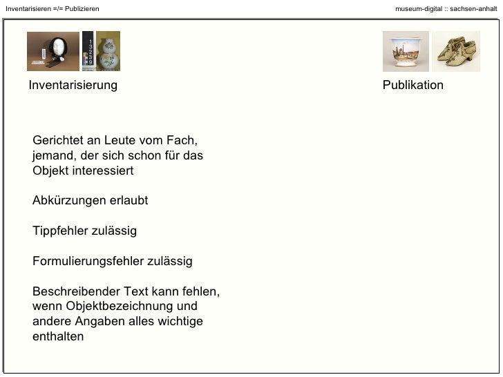 Inventarisierungsfotos Publikationsfotos Inventarisieren =/= Publizieren