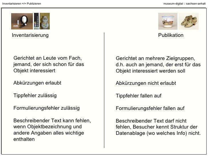 Inventarisierung Publikation Inventarisieren =/= Publizieren Gerichtet an Leute vom Fach, jemand, der sich schon für das O...