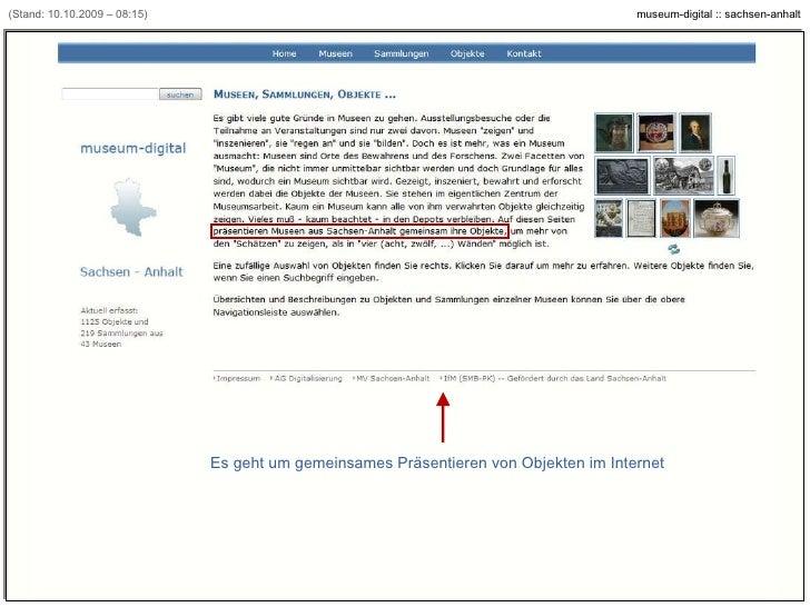 (Stand: 10.10.2009 – 08:15) Es geht um gemeinsames Präsentieren von Objekten im Internet [Beispiel: www.museum-digital.de/...