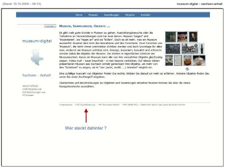(Stand: 10.10.2009 – 08:15) Wer steckt dahinter ? [Beispiel: www.museum-digital.de/san]