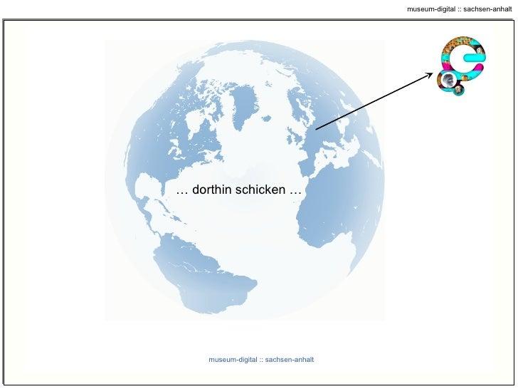 """…  dort sind wir … museum-digital :: sachsen-anhalt Warum nicht andere für sich """"arbeiten"""" lassen? Die """"Welt"""" von Sachsen-..."""