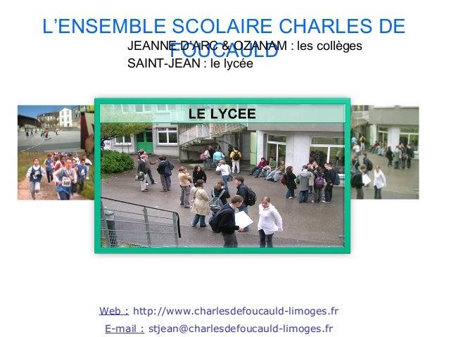 L'ENSEMBLE SCOLAIRE CHARLES DE            FOUCAULD       JEANNE D'ARC & OZANAM : les collèges           SAINT-JEAN : le ly...