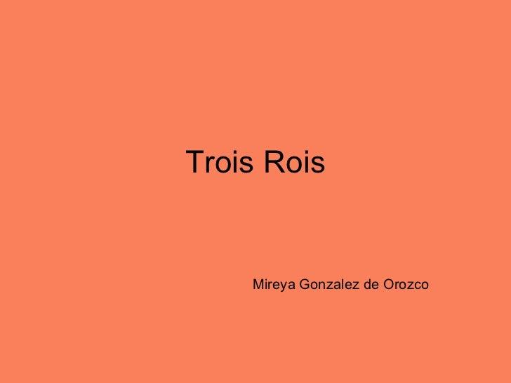 Trois Rois Mireya Gonzalez de Orozco
