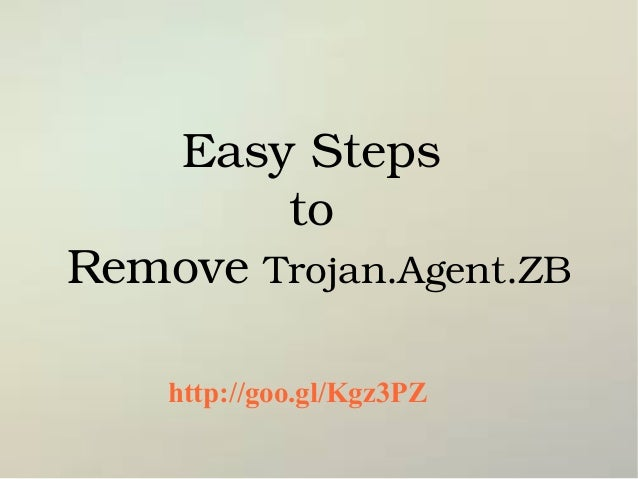 Easy Steps  to  Remove Trojan.Agent.ZB http://goo.gl/Kgz3PZ