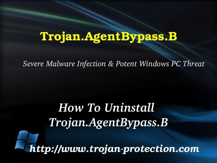 Trojan.AgentBypass.BSevereMalwareInfection&PotentWindowsPCThreat         HowToUninstall       Trojan.AgentBypass...