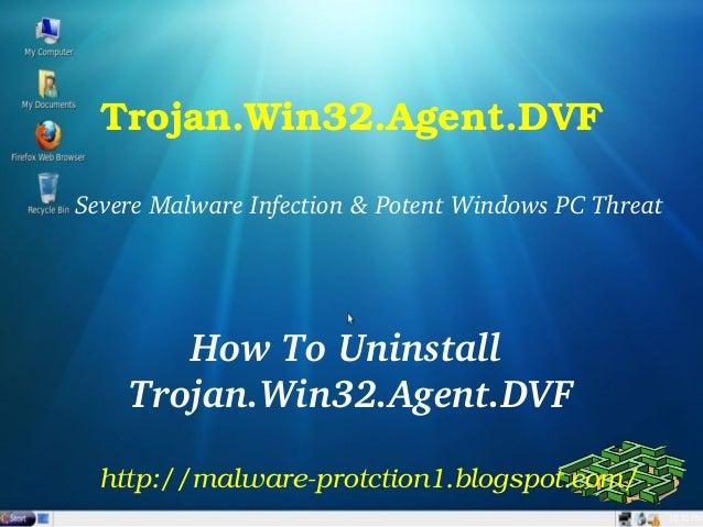 Trojan.Win32.Agent.DVFSevereMalwareInfection&PotentWindowsPCThreat       HowToUninstall    Trojan.Win32.Agent.DV...