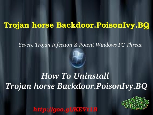 Trojan horse Backdoor.PoisonIvy.BQ Severe Trojan Infection & Potent Windows PC Threat  How To Uninstall  Trojan horse Back...