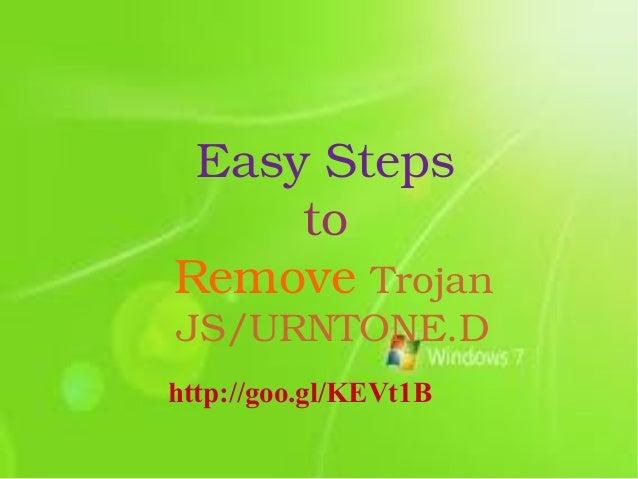 EasySteps to RemoveTrojan JS/URNTONE.D  http://goo.gl/KEVt1B