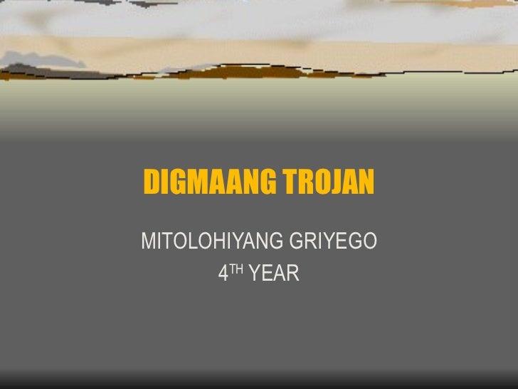 DIGMAANG TROJAN MITOLOHIYANG GRIYEGO 4 TH  YEAR