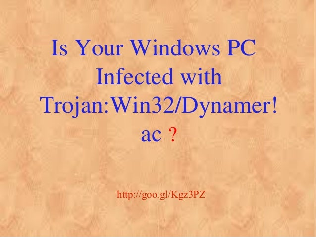 Is Your Windows PC Infected with Trojan:Win32/Dynamer! ac ? http://goo.gl/Kgz3PZ