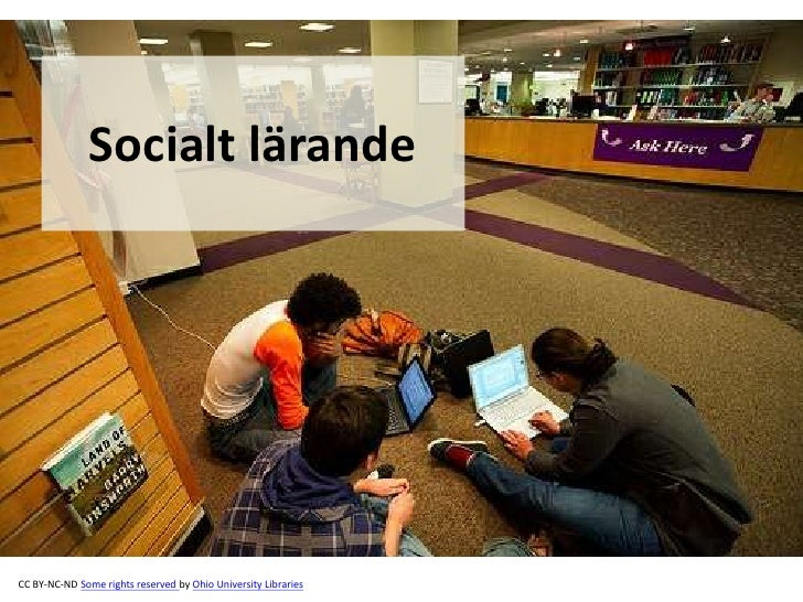 Socialt lärandeCC BY-NC-ND Some rights reserved by Ohio University Libraries