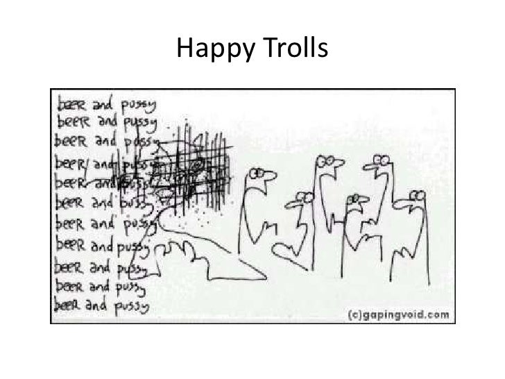 The Trouble With Trolls: Sources and Solutions