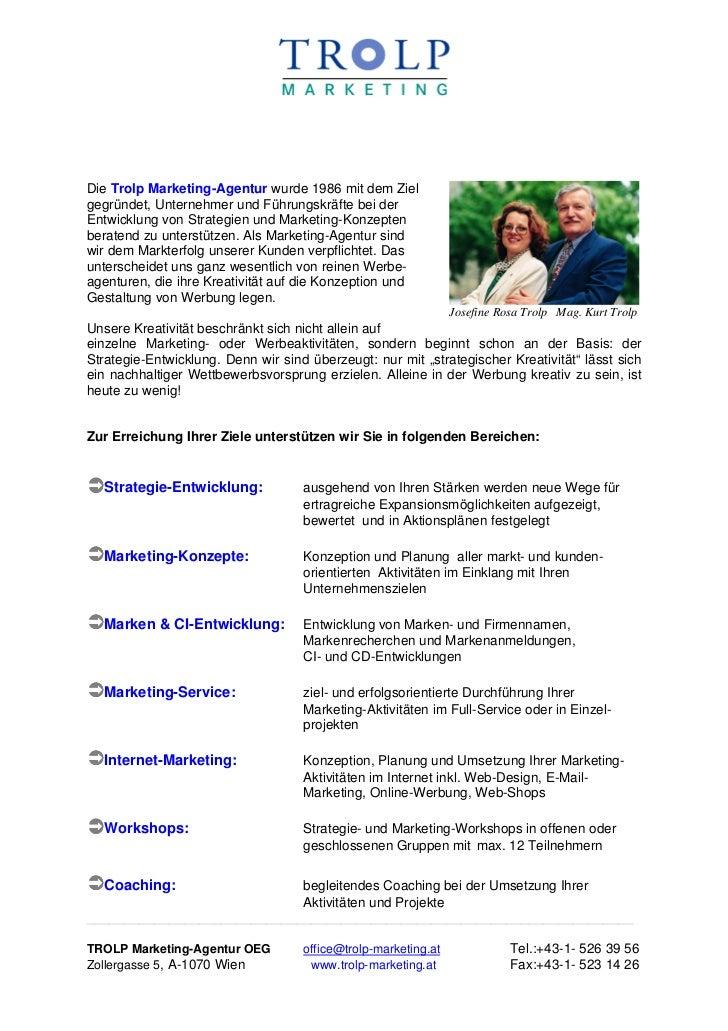 Die Trolp Marketing-Agentur wurde 1986 mit dem Zielgegründet, Unternehmer und Führungskräfte bei derEntwicklung von Strate...