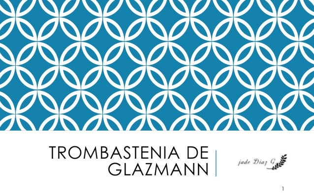 TROMBASTENIA DE GLAZMANN 1