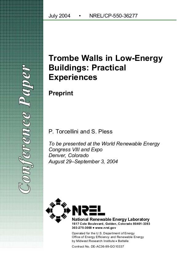 July 2004       •      NREL/CP-550-36277Trombe Walls in Low-EnergyBuildings: PracticalExperiencesPreprintP. Torcellini and...