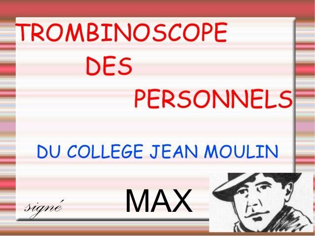 signé MAX TROMBINOSCOPE DES PERSONNELS DU COLLEGE JEAN MOULIN