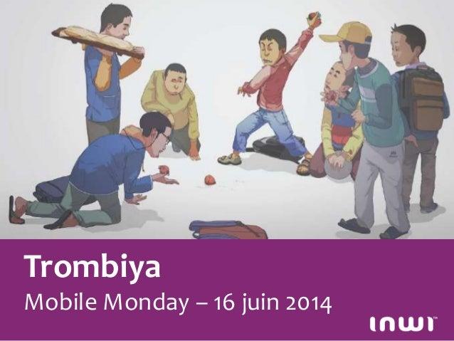 photos Trombiya Mobile Monday – 16 juin 2014