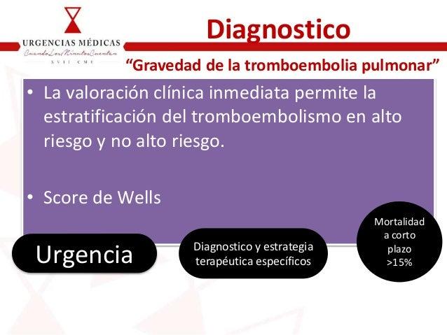 • La valoración clínica inmediata permite la estratificación del tromboembolismo en alto riesgo y no alto riesgo. • Score ...