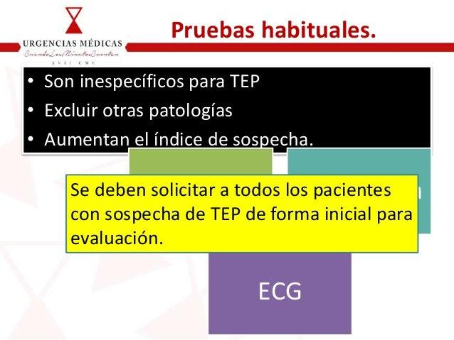 Pruebas habituales. • Son inespecíficos para TEP • Excluir otras patologías • Aumentan el índice de sospecha. Rx Tórax Gas...
