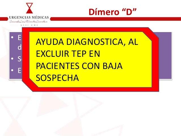 """Dímero """"D"""" • El dímero-D plasmático es un producto de degradación de la fibrina agregada. • Sensibilidad > 95% • Especific..."""