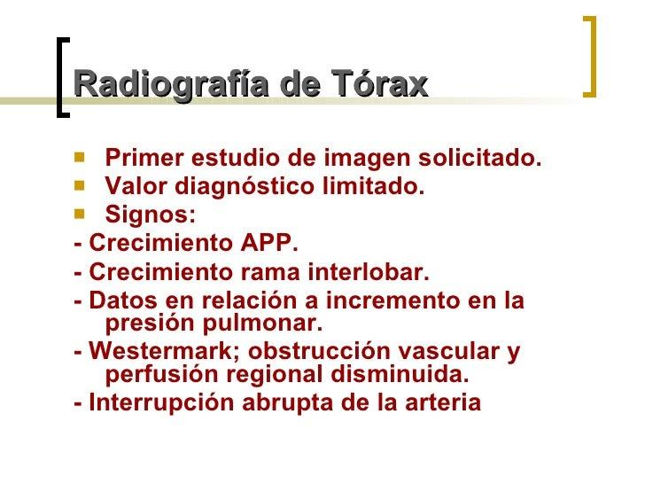 Radiografía de Tórax <ul><li>Primer estudio de imagen solicitado. </li></ul><ul><li>Valor diagnóstico limitado. </li></ul>...