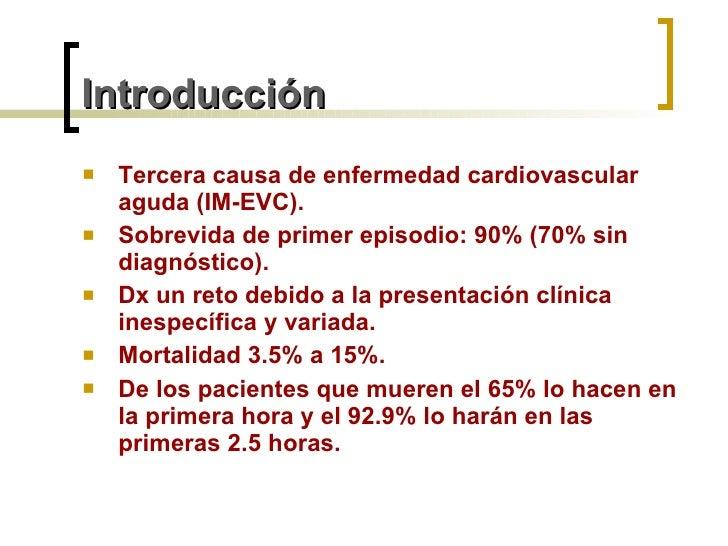 Introducción <ul><li>Tercera causa de enfermedad cardiovascular aguda (IM-EVC). </li></ul><ul><li>Sobrevida de primer epis...