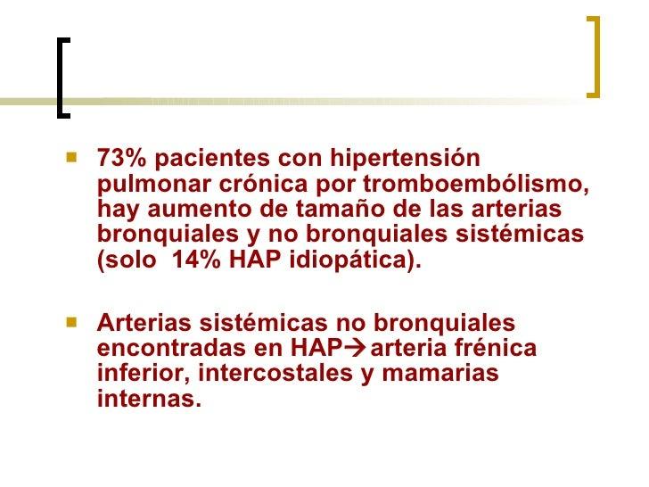 <ul><li>73% pacientes con hipertensión pulmonar crónica por tromboembólismo, hay aumento de tamaño de las arterias bronqui...