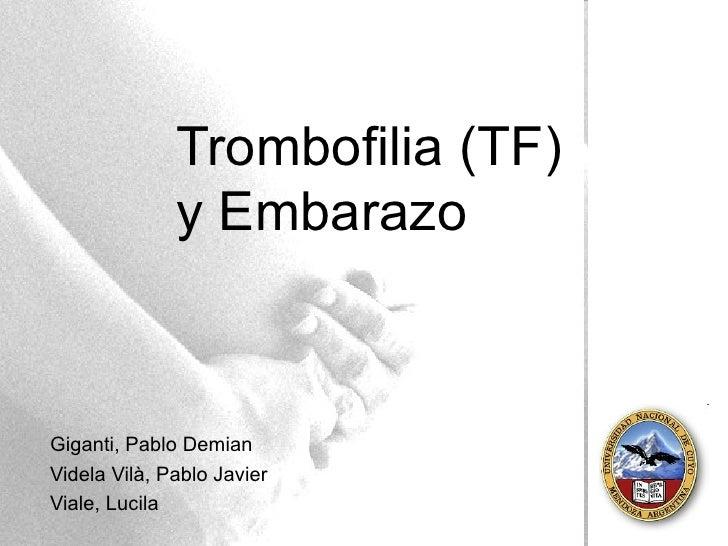 Trombofilia (TF) y Embarazo Giganti, Pablo Demian Videla Vilà, Pablo Javier Viale, Lucila