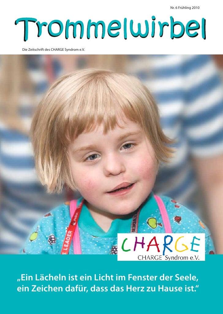 """Nr. 6 Frühling 2010      Die Zeitschrift des CHARGE Syndrom e.V.     """"Ein Lächeln ist ein Licht im Fenster der Seele, ein ..."""